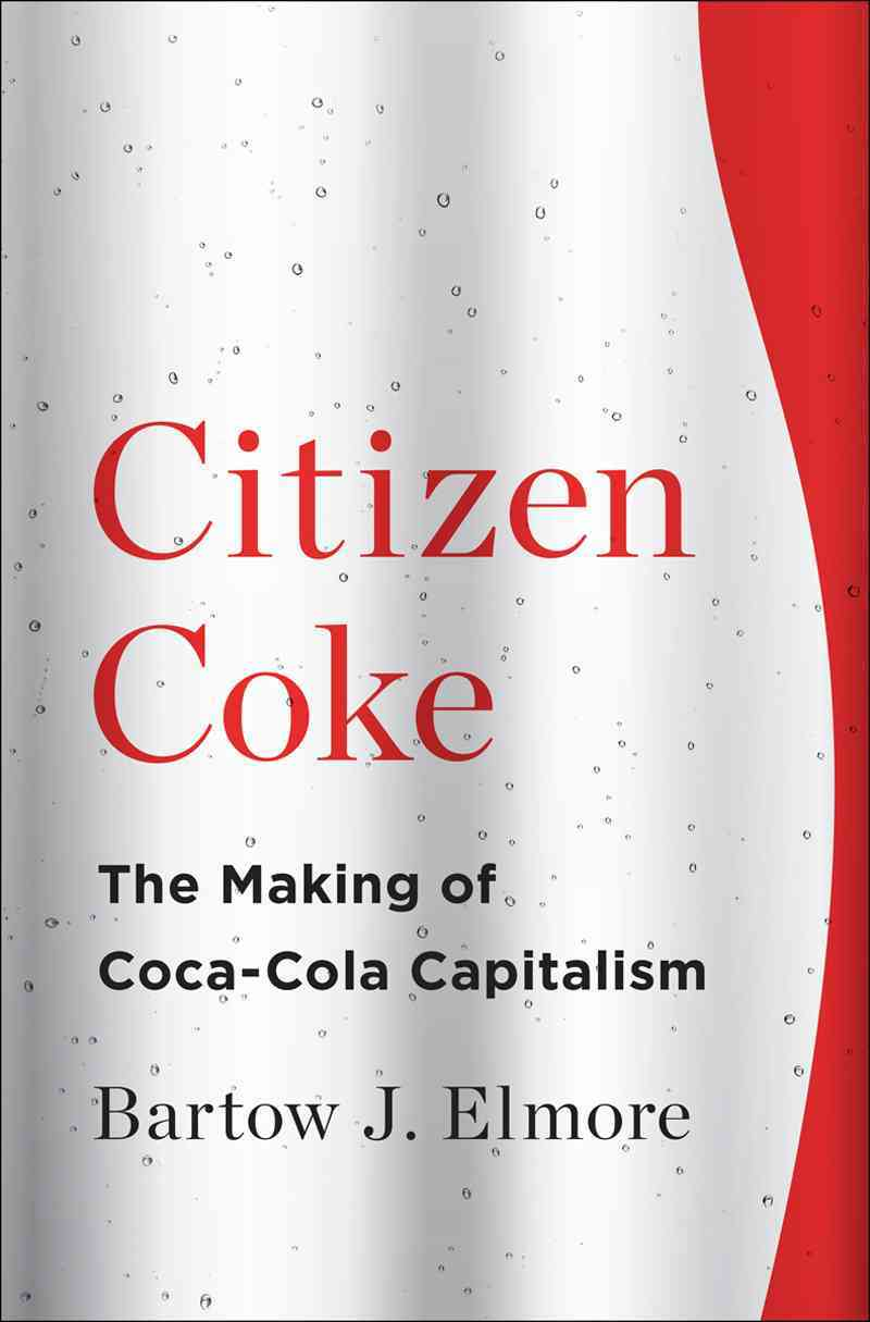 Citizen Coke By Elmore, Bartow J.